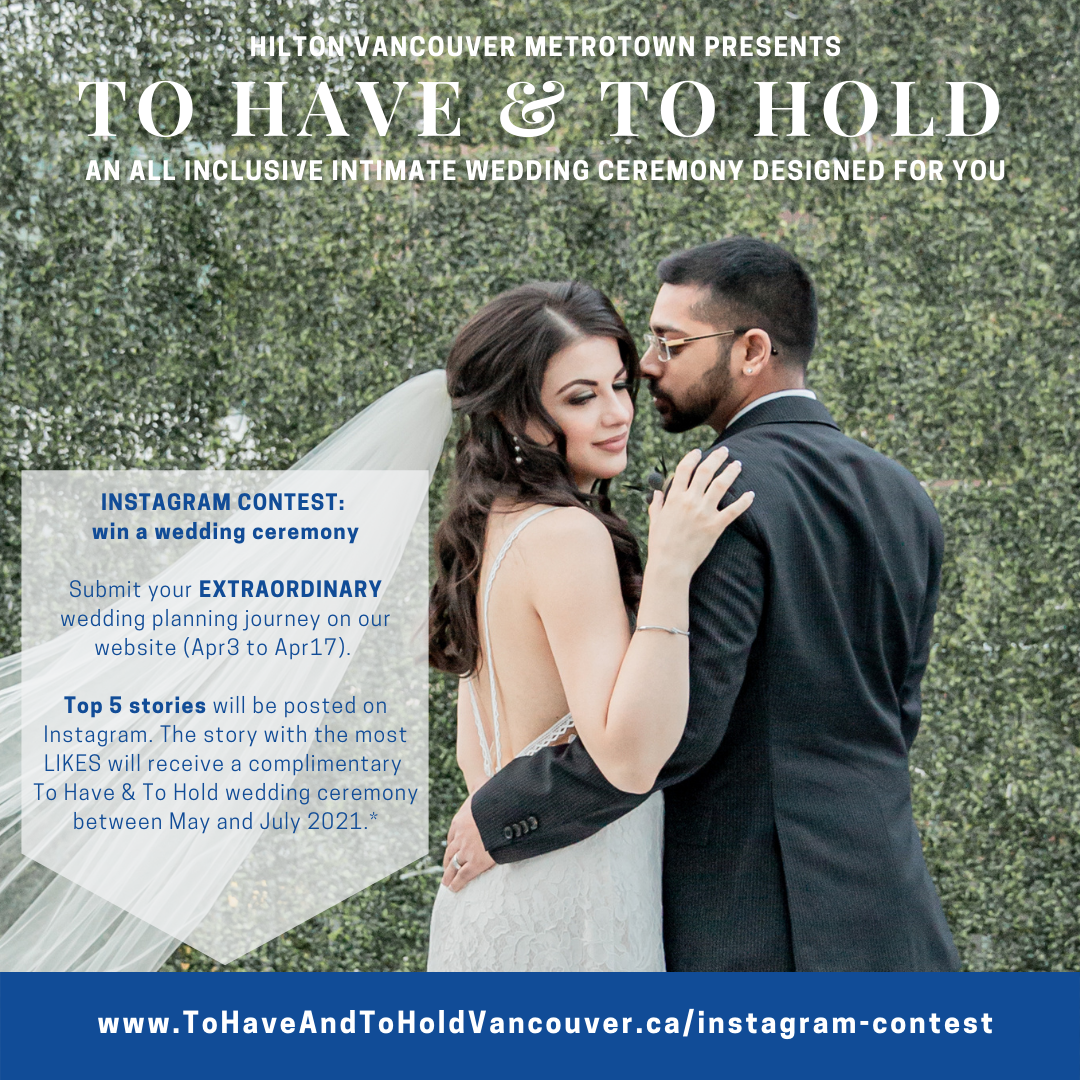 To Have & To Hold Wedding Experience Giveaway by Hilton Vancouver